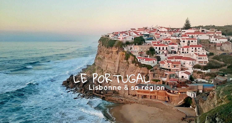 Itineraire Dune Semaine Au Portugal Lisbonne Ses Environs