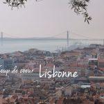 A la découverte de Lisbonne – Coup de cœur au Portugal